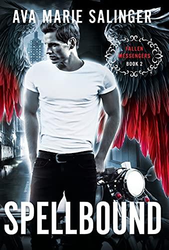 Spellbound (Fallen Messengers Book 2)