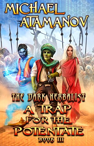 A Trap for the Potentate (The Dark Herbalist Book #3) LitRPG series