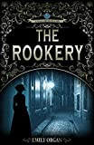 The Rookery: A Victorian Murder Mystery (Penny Green Series Book 2) (Penny Green Victorian Mystery Series)