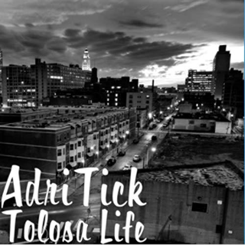 Tolosa Life [Explicit]