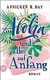 'Aloha und alles auf Anfang: Roman (insel taschenbuch)' von Annicken R. Day