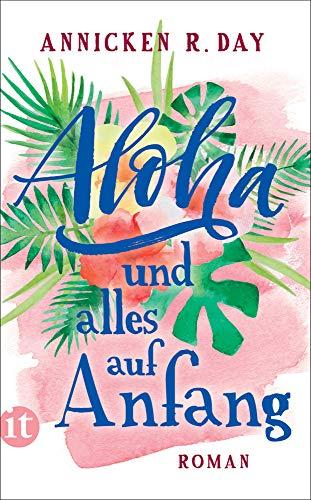 Buchseite und Rezensionen zu 'Aloha und alles auf Anfang: Roman (insel taschenbuch)' von Annicken R. Day
