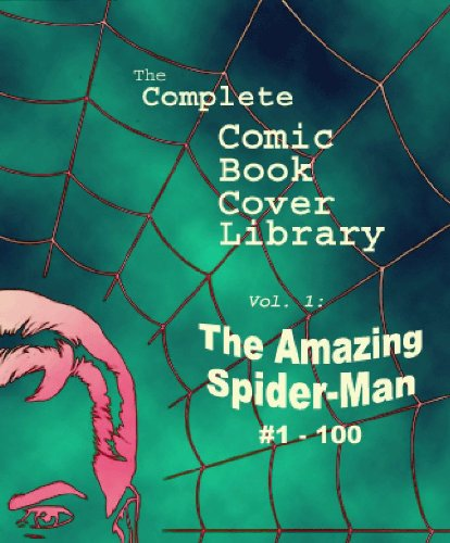 Comic Book Covers: Amazing Spider-Man #1-100 (The Complete Comic Book Covers 1) (English Edition)