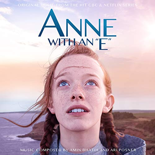 Anne With An E (Music From The Netflix Original Series)