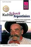Reise Know-How KulturSchock Argentinien - Carl D. Goerdeler