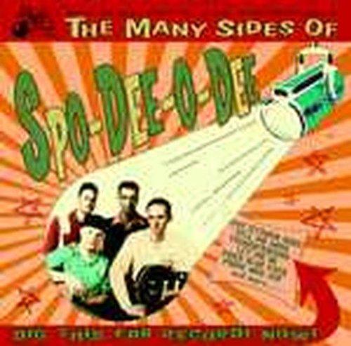 Many Sides of Spo-Dee-O-Dee
