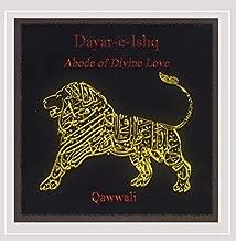 Dayar-e-Ishq: Abode of Divine Love by Fanna-Fi-Allah Sufi Qawwali