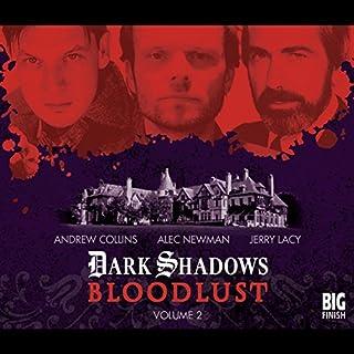 Dark Shadows - Bloodlust Volume 2 audiobook cover art