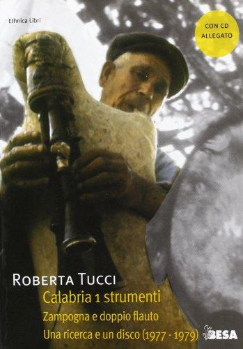 Calabria. Con CD Audio. Strumenti. Zampogna e doppio flauto (Vol. 1)