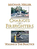 Chariots of Firefighters: Volume II: The Practice, The History and Practice of Firematic Competition in New York State - (B&W Version)