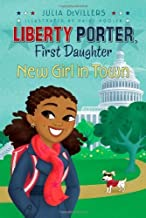 New Girl in Town (Liberty Porter, First Daughter) by DeVillers, Julia (2011) Paperback