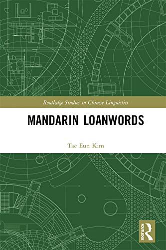 Mandarin Loanwords (Routledge Studies in Chinese Linguistics) (English Edition)