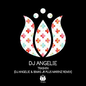 Trashin (DJ Angelie & Bimas Jr Plus Marinz Remix)