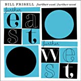 "album cover: ""Further East Further West"" by Bill Frisell"