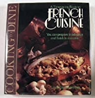 Cooking to Dine: French Cuisine 057201273X Book Cover