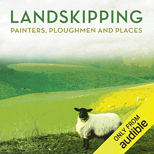 Landskipping     Painters, Ploughmen and Places              By:                                                                                                                                 Anna Pavord                               Narrated by:                                                                                                                                 Phyllida Nash                      Length: 7 hrs and 22 mins     2 ratings     Overall 5.0
