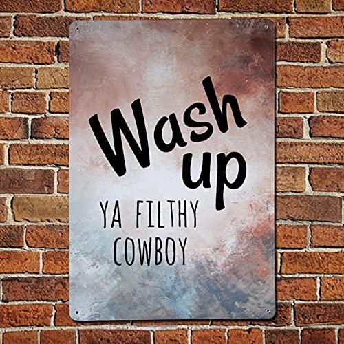 43LenaJon Letrero de metal con texto en inglés 'Wash Up Ya Filthy Cowboy', letrero de aluminio, signos vintage para decoración de pared para hombres, cueva de Navidad, estilo retro, 30,5 x 45,7 cm