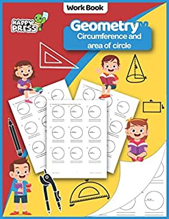 Geometry - Circumference and Area Of Circle: Circumference And Area Of Circle Practice Workbook With Solutions (Geometry W...