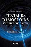 Centaurs, Damocloids & Scattered Disc Objects (1) (Asteroids in Astrology)