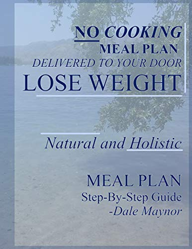 Lose weight (meal plan) (no cooking): No cooking at all:...