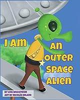 I Am An Outer Space Alien