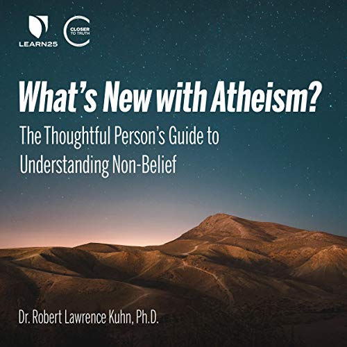 What's New with Atheism? The Thoughtful Person's Guide to Understanding Non-Belief cover art