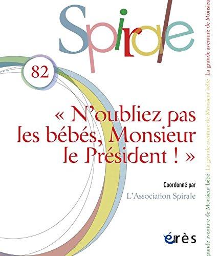 Spirale 82 - N'Oubliez Pas les Bebes, Monsieur le President !