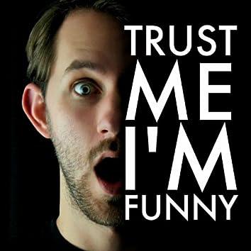 Trust Me, I'm Funny