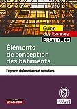 Eléments de conception des bâtiments - Exigences réglementaires et normatives