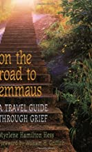On the Road to Emmaus: A Travel Guide Through Grief
