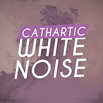 Cathartic White Noise