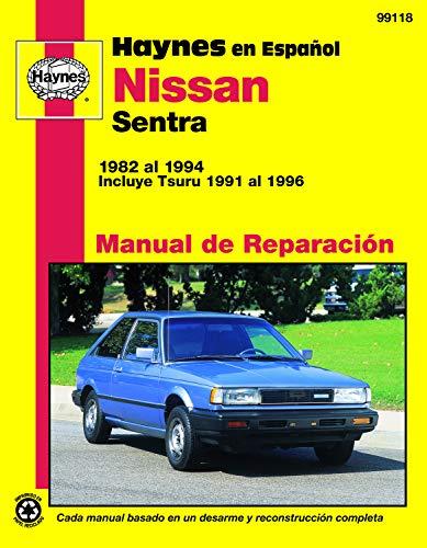 Nissan Sentra 1982 Al 1994: Incluye Tsuru 1991 Al 1996