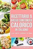 Ricettario A Basso Contenuto Calorico In italiano/ Low Calorie Cookbook In Italian