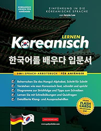 Koreanisch Lernen für Anfänger - Das Hangul Arbeitsbuch: Die Einfaches, Schritt-für-Schritt, Lernbuch und Übungsbuch: Lernen Sie das koreanische ... (Koreanische Lernbücher, Band 1)