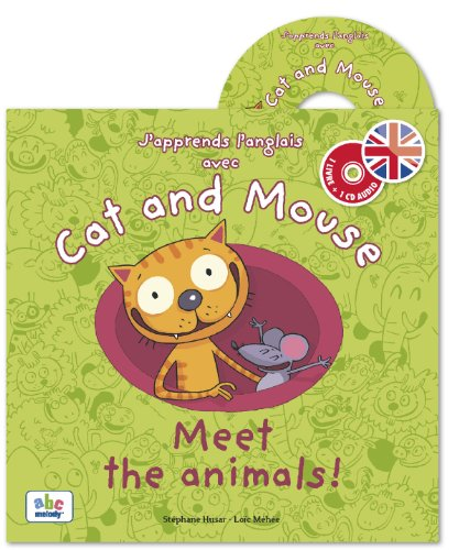 J'apprends l'anglais avec Cat and mouse : Meet the animals!