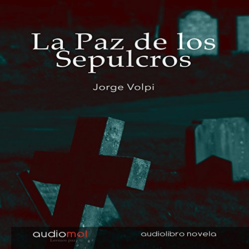 La paz de los sepulcros [The Peace of the Grave]  Audiolibri
