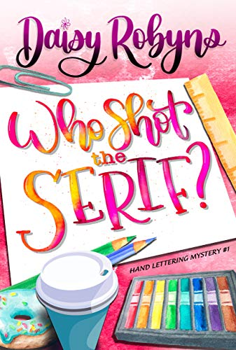 Who Shot the Serif? (Hand Lettering Mystery Book 1)