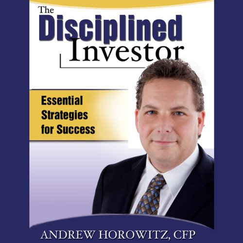 The Disciplined Investor Audiobook By Andrew Horowitz CFP cover art