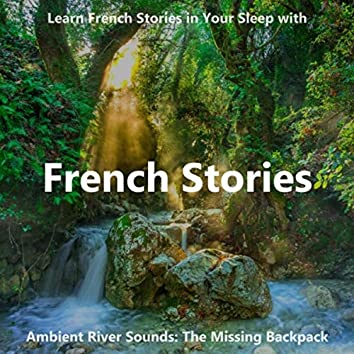 Learn French Stories in Your Sleep with Ambient River Sounds: The Missing Backpack