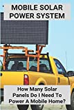 Mobile Solar Power System: How Many Solar Panels Do I Need To Power A Mobile Home?: Portable Solar Panel Kit With Battery And Inverter