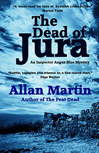 The Dead of Jura (Inspector Angus Blue Book 2) by [Allan Martin]
