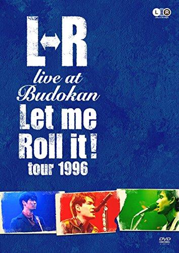 "L⇔R live at Budokan""Let Me Roll it! tour 1996"" [DVD]"