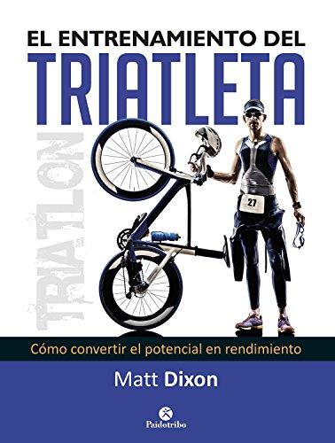 El entrenamiento del triatleta: Cómo convertir el potencial en ...