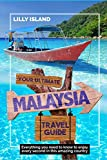 YOUR ULTIMATE MALAYSIA TRAVEL GUIDE: Everything you need to know to enjoy every second in this amazing country I MALAYSIEN REISEFÜHRER