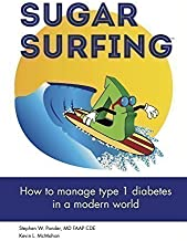 Sugar Surfing: How to Manage Type 1 Diabetes in a Modern World