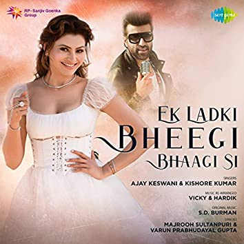Ek Ladki Bheegi Bhaagi Si - Single