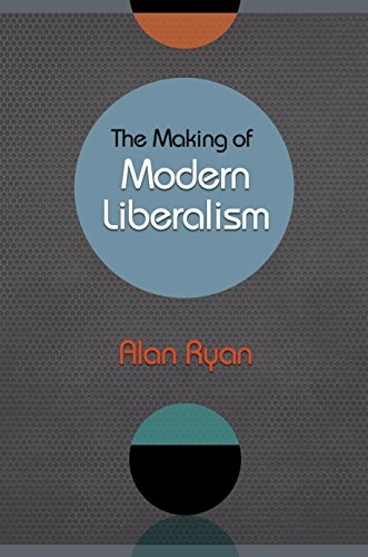 The Making of Modern Liberalism (English Edition)