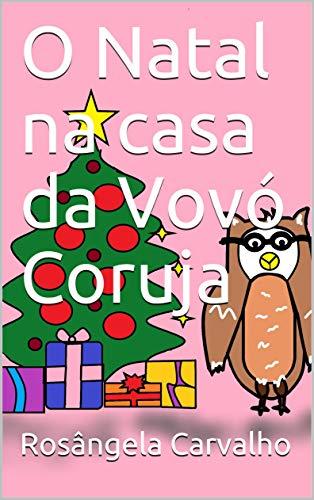 Couverture du livre O Natal na casa da Vovó Coruja (Portuguese Edition)