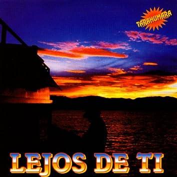 Lejos De Ti