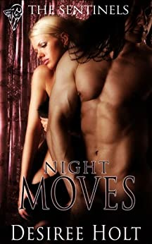 Night Moves (Sentinals) by [Desiree Holt]